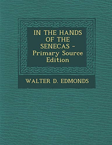 9781293458525: In the Hands of the Senecas - Primary Source Edition