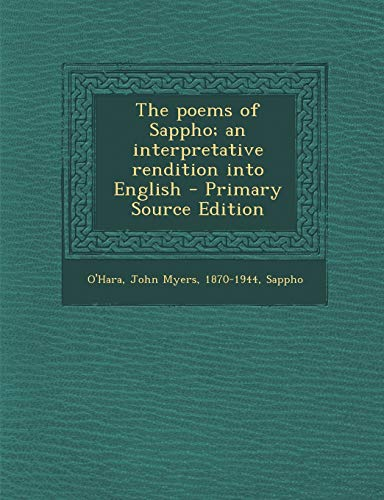 9781293459782: The Poems of Sappho; An Interpretative Rendition Into English - Primary Source Edition