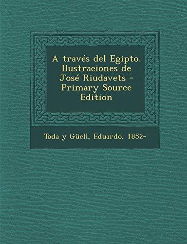 9781293462317: A través del Egipto. Ilustraciones de José Riudavets (Spanish Edition)