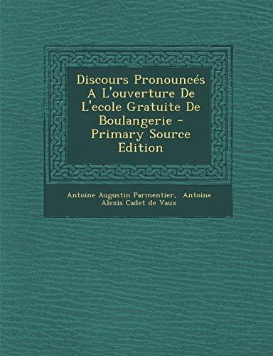9781293464762: Discours Pronouncés A L'ouverture De L'ecole Gratuite De Boulangerie (French Edition)