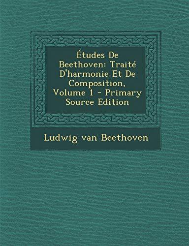 9781293465035: Études De Beethoven: Traité D'harmonie Et De Composition, Volume 1 (French Edition)
