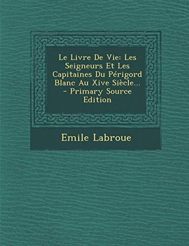9781293477878: Le Livre de Vie: Les Seigneurs Et Les Capitaines Du Perigord Blanc Au Xive Siecle...