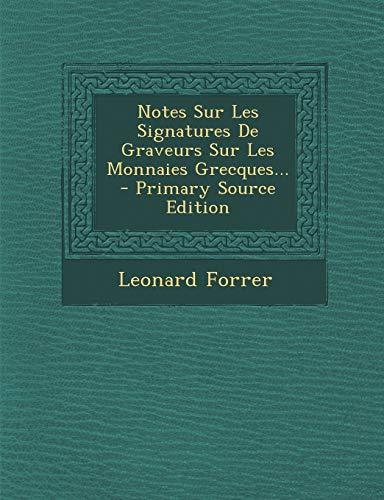 9781293480212: Notes Sur Les Signatures De Graveurs Sur Les Monnaies Grecques... (French Edition)