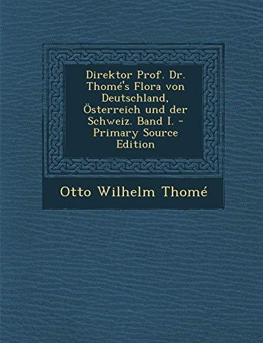 9781293481158: Direktor Prof. Dr. Thomé's Flora von Deutschland, Österreich und der Schweiz. Band I. (German Edition)
