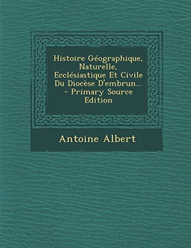 9781293481820: Histoire Geographique, Naturelle, Ecclesiastique Et Civile Du Diocese D'Embrun...
