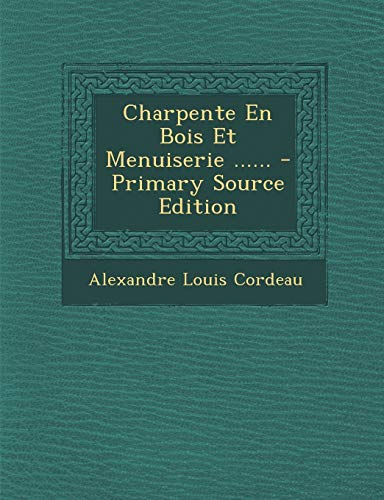 9781293482582: Charpente En Bois Et Menuiserie ...... (French Edition)