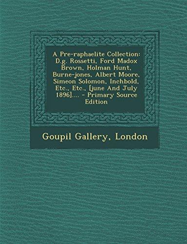 9781293482612: A Pre-raphaelite Collection: D.g. Rossetti, Ford Madox Brown, Holman Hunt, Burne-jones, Albert Moore, Simeon Solomon, Inchbold, Etc., Etc., [june And July 1896]....