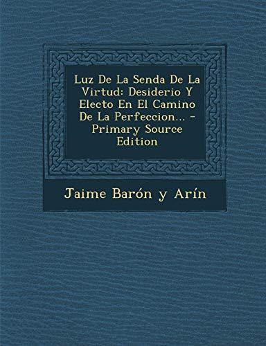 9781293483114: Luz De La Senda De La Virtud: Desiderio Y Electo En El Camino De La Perfeccion... (Spanish Edition)