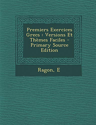 9781293485804: Premiers Exercices Grecs: Versions Et Themes Faciles - Primary Source Edition (French Edition)
