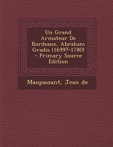 9781293486634: Un Grand Armateur De Bordeaux, Abraham Gradis (1699?-1780) (French Edition)