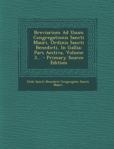 9781293486917: Breviarium Ad Usum Congregationis Sancti Mauri, Ordinis Sancti Benedicti, in Gallia: Pars Aestiva, Volume 3... - Primary Source Edition