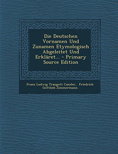 9781293488058: Die Deutschen Vornamen Und Zunamen Etymologisch Abgeleitet Und Erkläret...