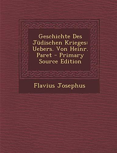 9781293488959: Geschichte Des Jüdischen Krieges: Uebers. Von Heinr. Paret