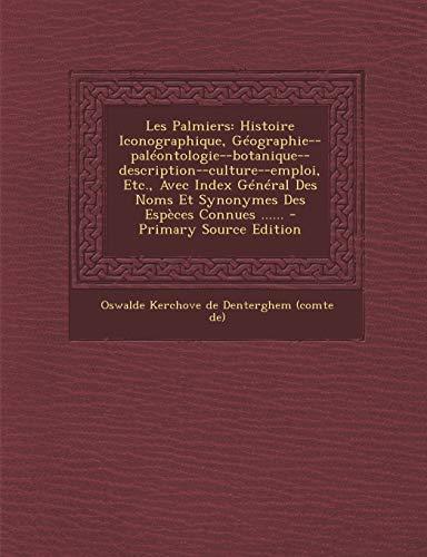9781293490846: Les Palmiers: Histoire Iconographique, Geographie--Paleontologie--Botanique--Description--Culture--Emploi, Etc., Avec Index General (French Edition)