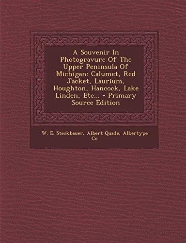 9781293492772: A Souvenir In Photogravure Of The Upper Peninsula Of Michigan: Calumet, Red Jacket, Laurium, Houghton, Hancock, Lake Linden, Etc...