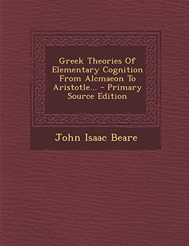 9781293493045: Greek Theories of Elementary Cognition from Alcmaeon to Aristotle... - Primary Source Edition