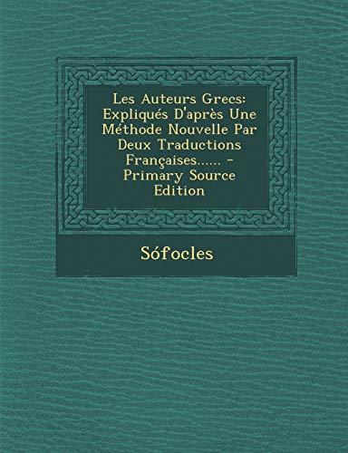 9781293493472: Les Auteurs Grecs: Expliques D'Apres Une Methode Nouvelle Par Deux Traductions Francaises......