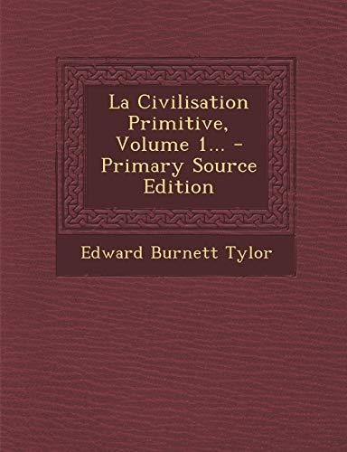 9781293493762: La Civilisation Primitive, Volume 1... (French Edition)