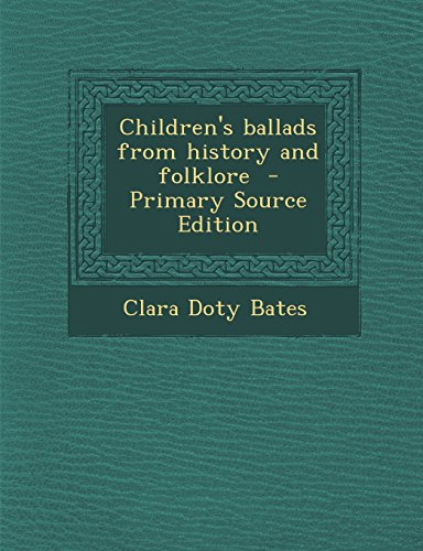 9781293494936: Children's ballads from history and folklore