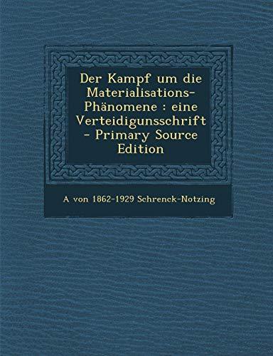 9781293494943: Der Kampf Um Die Materialisations-Phanomene: Eine Verteidigunsschrift - Primary Source Edition