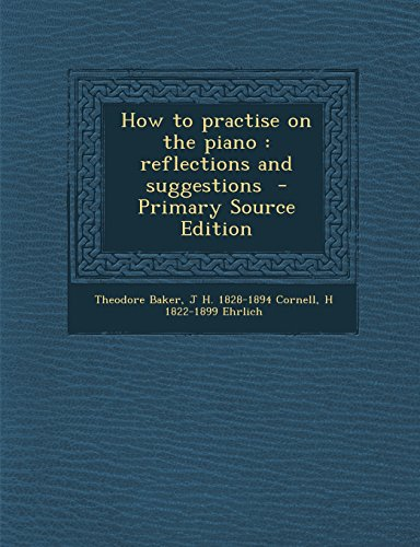9781293499719: How to practise on the piano: reflections and suggestions
