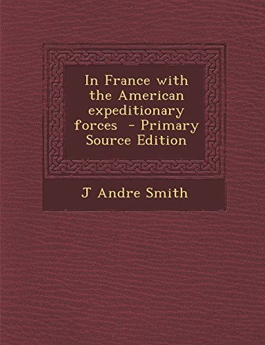 9781293499993: In France with the American expeditionary forces