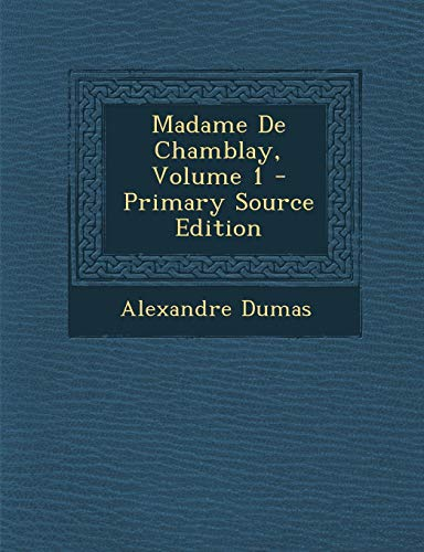 9781293503751: Madame de Chamblay, Volume 1 - Primary Source Edition