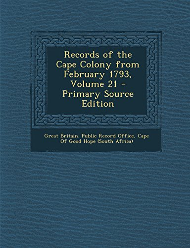 9781293503799: Records of the Cape Colony from February 1793, Volume 21