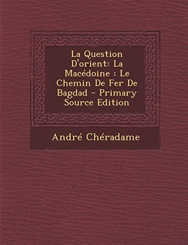 9781293504130: La Question D'orient: La Macédoine : Le Chemin De Fer De Bagdad