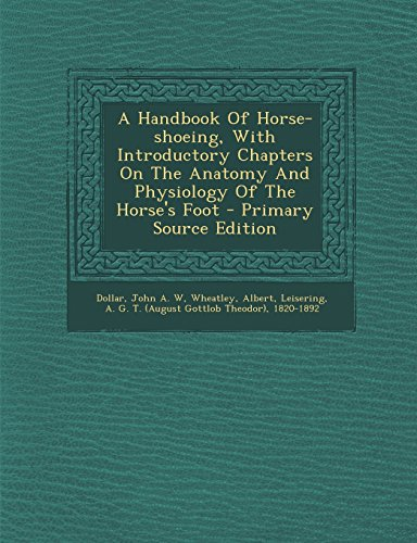 9781293513743: A Handbook Of Horse-shoeing, With Introductory Chapters On The Anatomy And Physiology Of The Horse's Foot
