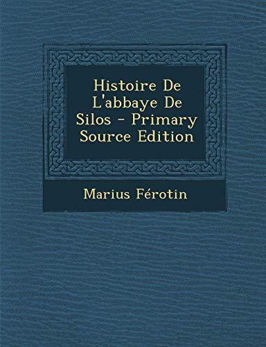 9781293522189: Histoire de L'Abbaye de Silos - Primary Source Edition (French Edition)