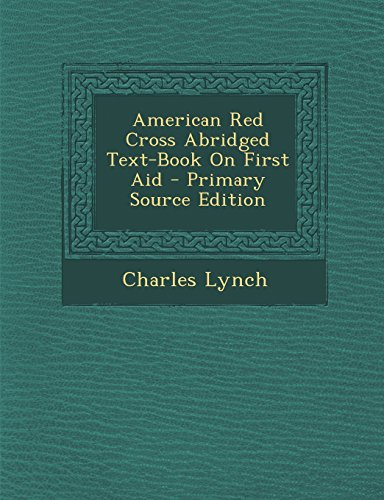 American Red Cross Abridged Text-Book on First: Charles Lynch