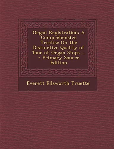 9781293528358: Organ Registration: A Comprehensive Treatise On the Distinctive Quality of Tone of Organ Stops