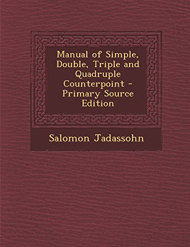 9781293528808: Manual of Simple, Double, Triple and Quadruple Counterpoint