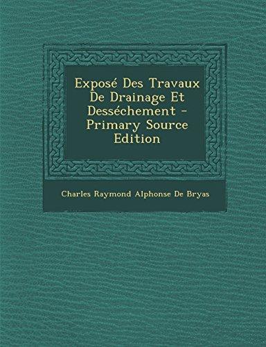 9781293531365: Expose Des Travaux de Drainage Et Dessechement - Primary Source Edition