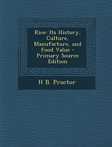9781293532713: Rice: Its History, Culture, Manufacture, and Food Value