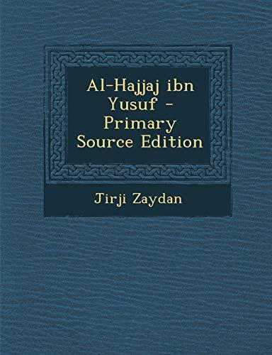 9781293542880: Al-Hajjaj Ibn Yusuf - Primary Source Edition (Arabic Edition)