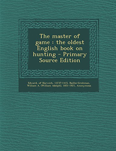 9781293545171: The master of game: the oldest English book on hunting