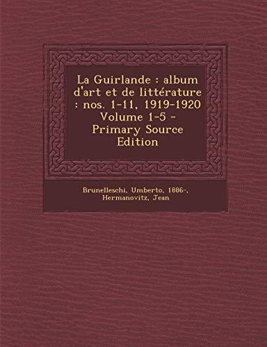 9781293549841: La Guirlande: Album D'Art Et de Litterature: Nos. 1-11, 1919-1920 Volume 1-5 - Primary Source Edition (French Edition)