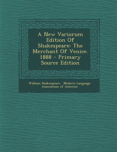 9781293549926: A New Variorum Edition of Shakespeare: The Merchant of Venice. 1888 - Primary Source Edition