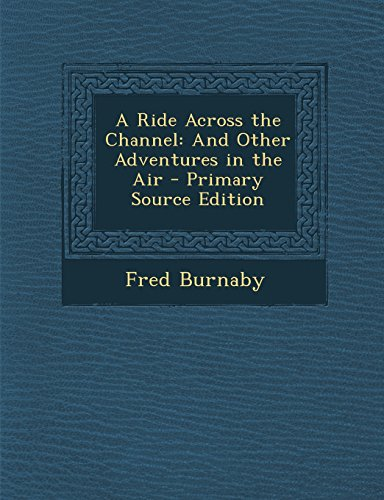 9781293553053: A Ride Across the Channel: And Other Adventures in the Air