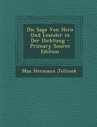 9781293556535: Die Sage Von Hero Und Leander in Der Dichtung - Primary Source Edition (German Edition)