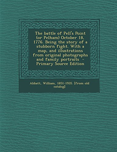 9781293559949: The Battle of Pell's Point (or Pelham) October 18, 1776. Being the Story of a Stubborn Fight. with a Map, and Illustrations from Original Photographs