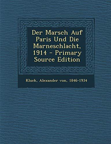 9781293561942: Der Marsch Auf Paris Und Die Marneschlacht, 1914 - Primary Source Edition
