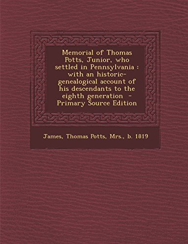 9781293562222: Memorial of Thomas Potts, Junior, who settled in Pennsylvania: with an historic-genealogical account of his descendants to the eighth generation