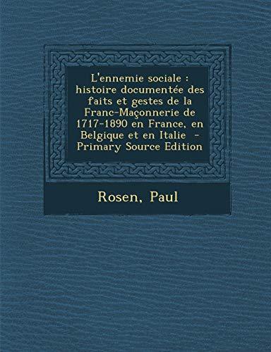 9781293562956: L'ennemie sociale: histoire documentée des faits et gestes de la Franc-Maçonnerie de 1717-1890 en France, en Belgique et en Italie (French Edition)