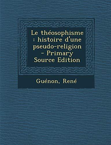 9781293563151: Le Theosophisme: Histoire D'Une Pseudo-Religion