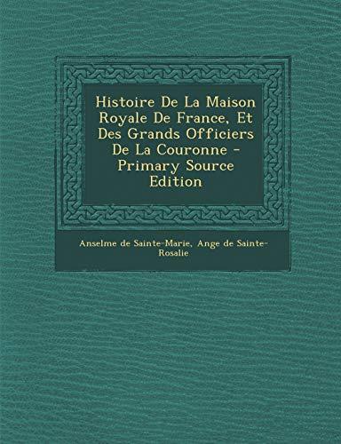 9781293566978: Histoire de La Maison Royale de France, Et Des Grands Officiers de La Couronne