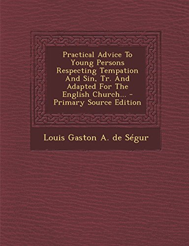 9781293568378: Practical Advice To Young Persons Respecting Tempation And Sin, Tr. And Adapted For The English Church...