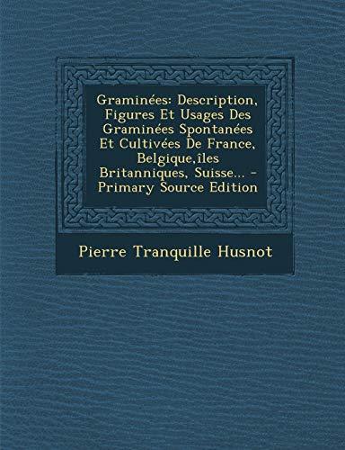 9781293568989: Graminees: Description, Figures Et Usages Des Graminees Spontanees Et Cultivees de France, Belgique, Iles Britanniques, Suisse...